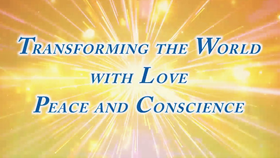 Transforming the World with Love Peace and Consicience